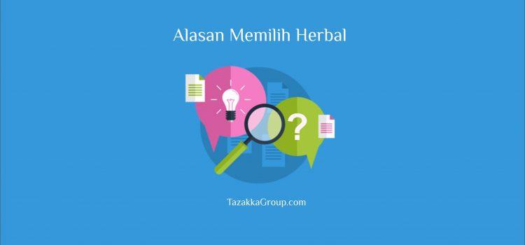 5 Alasan Ini Yang Membuat Anda Pantas Memilih Produk Herbal.