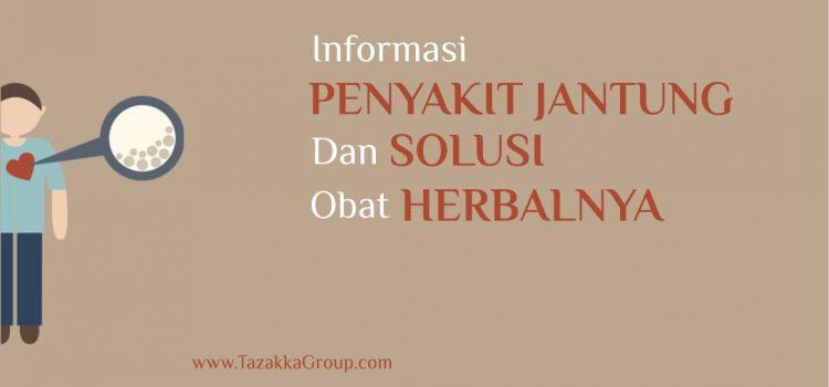 Informasi Penyakit Jantung Dan Solusi Obat Herbalnya.