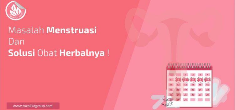 Haid Tidak Lancar ?, Ini Masalah Menstruasi Dan Solusi Obat Herbalnya.
