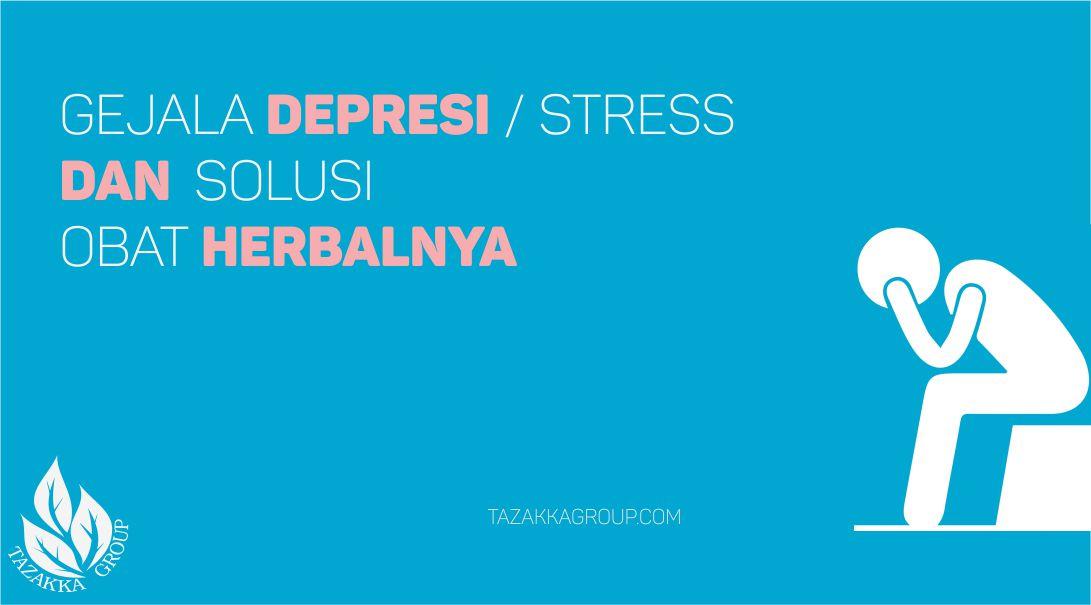 foto gambar informasi artikel website tazakka herbal sukoharjo tentang gejala stress depresi dan solusi obat herbalnya