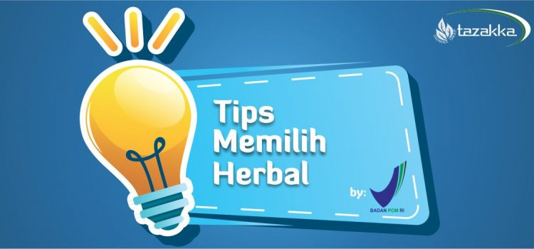 Cara Memilih Herbal Yang Benar Sesuai Anjuran BPOM.