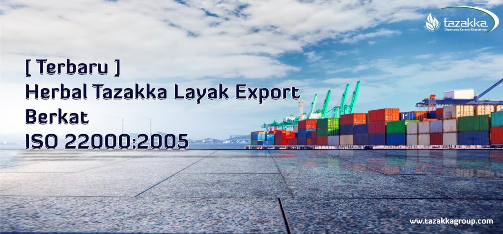 Sertifikat Keamanan pangan ISO 22000 : 20015 Herbal Tazakka Produk Layak Eksport
