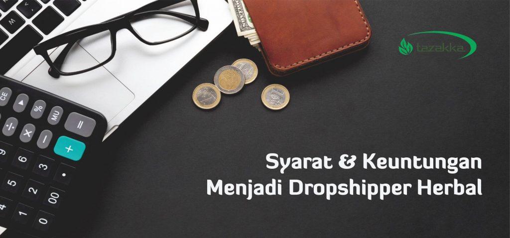 Syarat dan Keuntungan Menjadi Dropshipper Herbal Tazakka Bisnis Tanpa Modal.